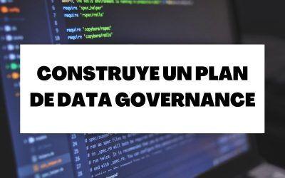 Cómo construir un plan de Data Governance en Big data