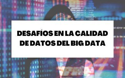Desafíos de la calidad de datos en Big Data